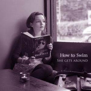 How To Swim - She Gets Around